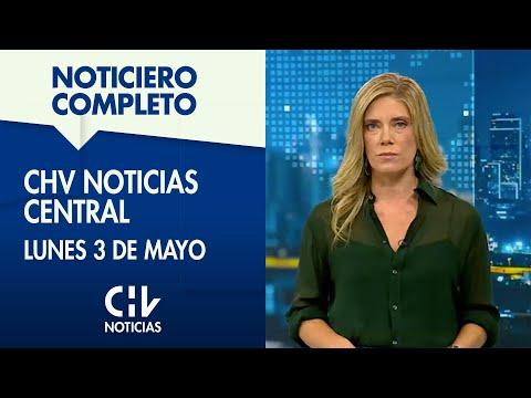 CHV Noticias Central | Lunes 3 de mayo de 2021