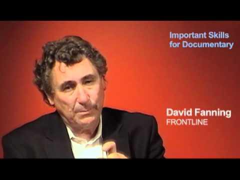David Fanning: Important Skills for Documentary Filmmakers