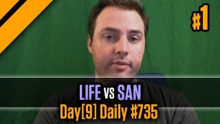 Day[9] Daily #735 - Life vs San P1