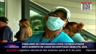Familiares de contagiados Covid-19 preocupados ante aumento de casos en hospitales del GSD