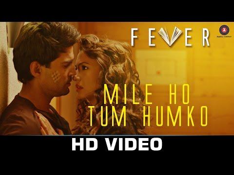Mile Ho Tum Humko Lyrics - FEVER | Tony Kakkar, Rajeev Khandelwal