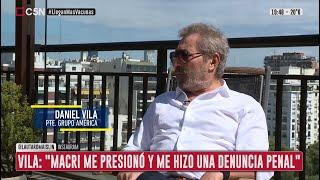 El empresario Daniel Vila habló sobre el expresidente Mauricio Macri