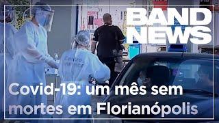 Florianópolis não tem mortes por coronavírus há um mês