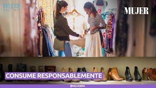 APRENDE A CONSUMIR DE MANERA RESPONSABLE Y CONSCIENTE | Mujer
