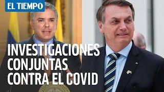 Colombia y Brasil adelantarían investigaciones conjuntas para tratar la Covid-19