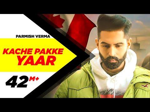 KACHE PAKKE YAAR LYRICS - Parmish Verma | Desi Crew