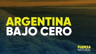 ARGENTINA BAJO CERO - #FuerzaNatural