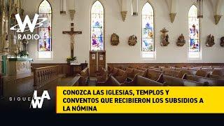 ¡Se les hizo el milagro! Iglesias, templos y conventos que recibieron subsidios a la nómina