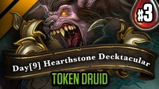 Day[9] HearthStone Decktacular #17 - Token Druid! P3