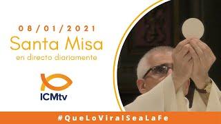 Santa Misa - Viernes 8 de Enero 2021