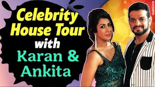 Karan Patel and Ankita Bhargava give us a brief insights of their home | Celebrity Homes with stars - TELLYCHAKKAR