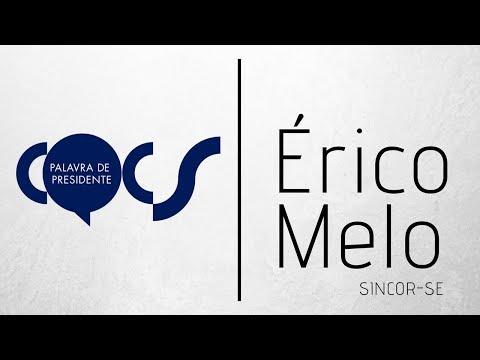 Imagem post: Palavra de Presidente – Érico Melo
