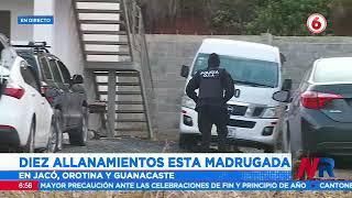 OIJ realiza diez allanamientos en Jacó, Orotina y Guanacaste