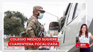 Coronavirus en el Perú: Colegio Médico del Perú sugiere cuarentena focalizada - RTV Noticias
