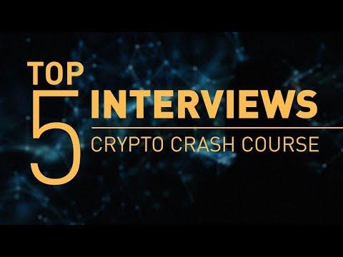 Top 5 Interviews | Crypto Crash Course