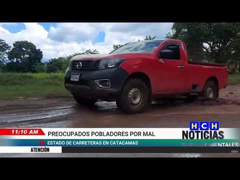 Preocupados pobladores por mal estado de las carreteras en Catacamas