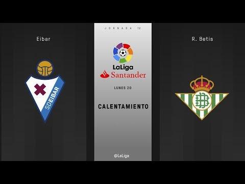 Calentamiento Eibar vs R. Betis