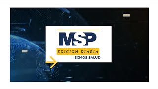 MSP Edición Diaria 22 de abril