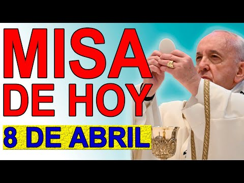 Santa Misa de hoy Jueves 8 de abril de Pascua 2021