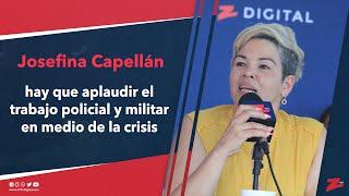 Josefina Capellán: hay que aplaudir el trabajo policial y militar en medio de la crisis