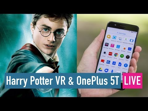 Harry Potter AR - the new Pokemon Go? OnePlus 5T and more... LIVE!