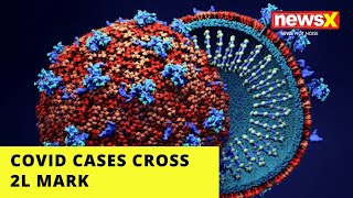COVID CASES CROSS 2L MARK |NewsX - NEWSXLIVE