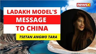 Ladakhi Model's message to China | NewsX - NEWSXLIVE