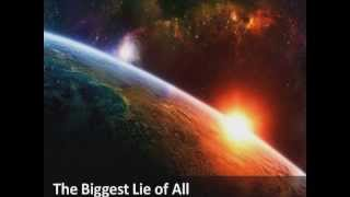Flat Earth: The Biggest Lie of All - Part 1