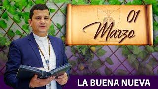 Lunes 1 de Marzo (La Buena Nueva) - Padre Bernardo Moncada