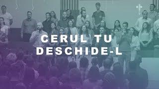 Cerul Tu deschide-l - Excelsis Worship