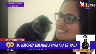 ???? Poder judicial autoriza eutanasia para Ana Estrada | Latina Noticias