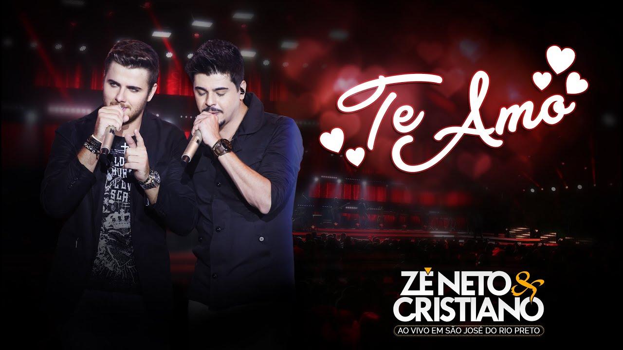 Te Amo - Zé Neto e Cristiano