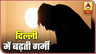 Severe heatwave sweeps Delhi-NCR - ABPNEWSTV