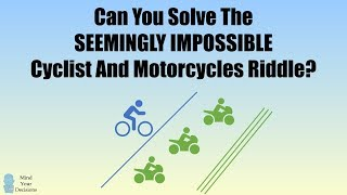 Can You Solve The Seemingly Impossible Cyclist And Motorcycles Riddle?