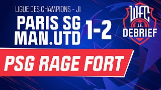 ? WFC : Le debrief de Paris SG - Manchester United (1-2), J1 Ligue des champions / PSG - MU (Footbal
