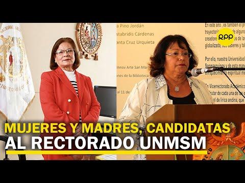 Universidad San Marcos: Por primera vez dos candidatas mujeres postulan al rectorado