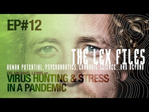 Dr. Michael Lewis on Virus Hunting & Stress in a Pandemic | The Lex Files | Ep. 12