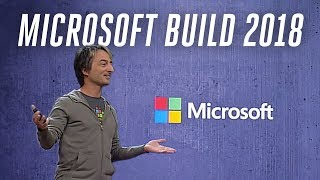 Microsoft Build 2018 keynote in under 5 minutes