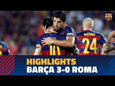 BARÇA-ROMA | 2015 Gamper Trophy Highlights (3-0)