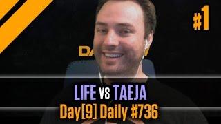 Day[9] Daily #736 - Life vs Taeja P1