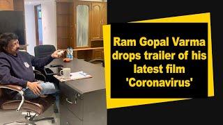 Ram Gopal Varma drops trailer of his latest film 'Coronavirus' - IANSINDIA
