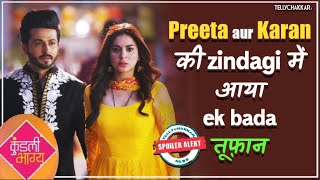 Kundali Bhagya update | Karan & Preeta's relationship to land again in trouble | Who will save them? - TELLYCHAKKAR
