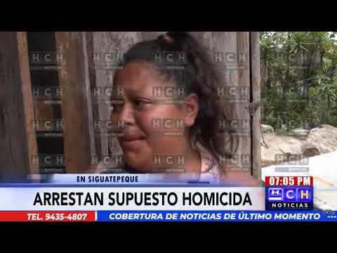 Capturan a supuesto asesino de una mujer en Siguatepeque, Comayagua