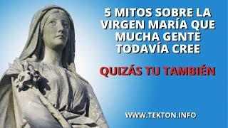 5 Mitos sobre la Virgen María que mucha gente todavía cree ¡QUIZÁS TU TAMBIÉN!