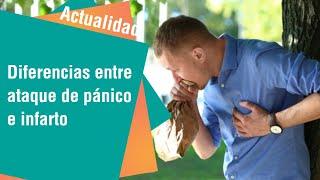 ¿Cómo diferenciar un infarto de un ataque de pánico | Actualidad