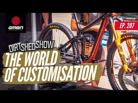 Customisation In Mountain Biking | Dirt Shed Show Ep. 207