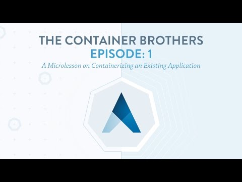 Microlessons by the Container Brothers Episode 1- Containerizing An Existing Application