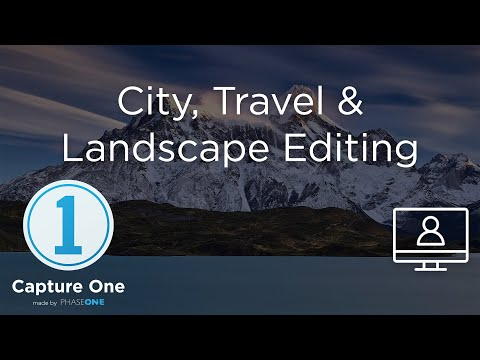 City, Travel & Landscape Editing | Webinar | Capture One 12