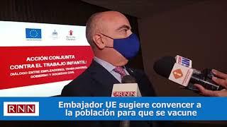 Embajador UE sugiere convencer a la población para que se vacune