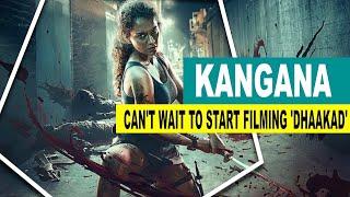Kangana Ranaut: Can't wait to start filming 'Dhaakad' - BOLLYWOODCOUNTRY